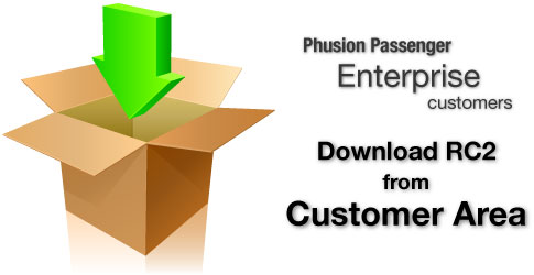 Phusion Passenger Enterprise customers: download RC 2 from Customer Area